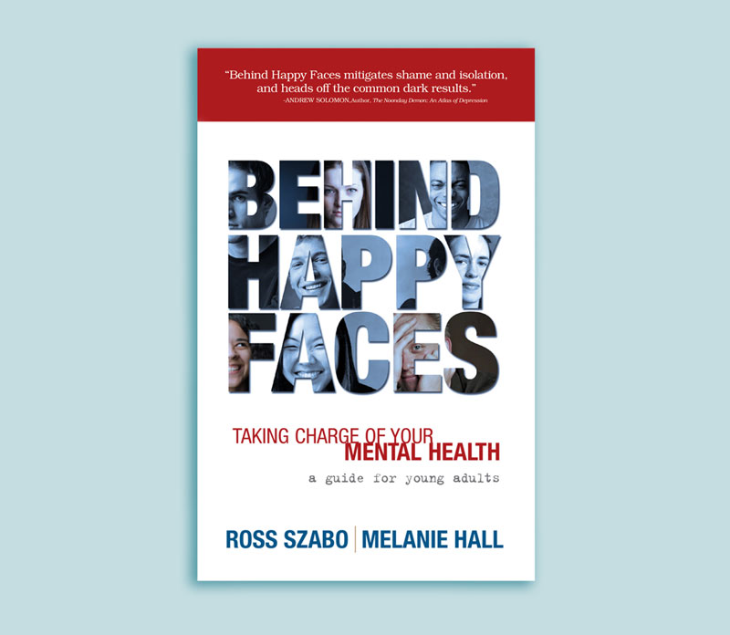 Behind Happy Faces by Ross Szabo